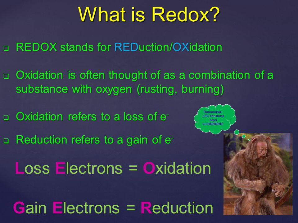 What is reduced/oxidized.