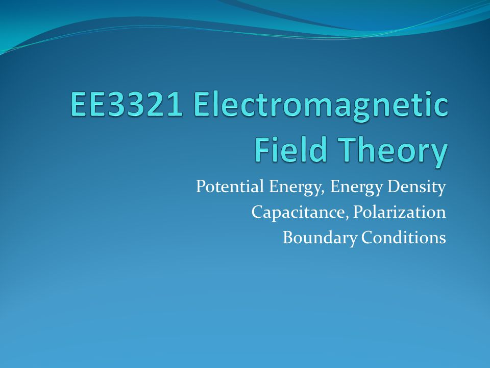 Potential Energy, Energy Density Capacitance, Polarization Boundary Conditions