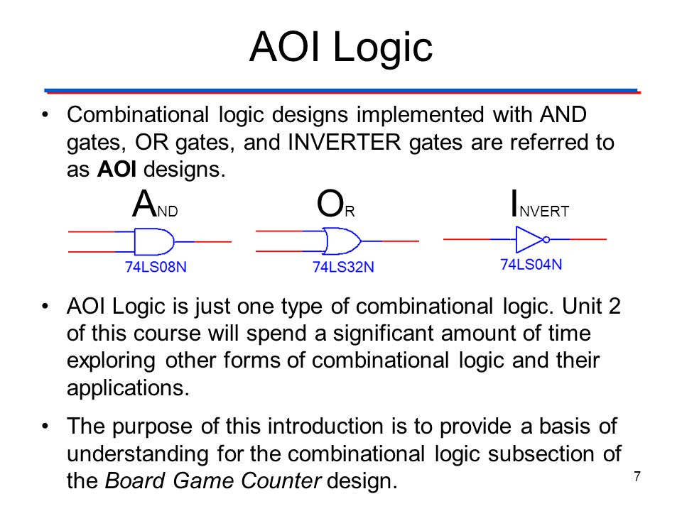 AOI Logic Combinational logic designs implemented with AND gates, OR gates, and INVERTER gates are referred to as AOI designs.