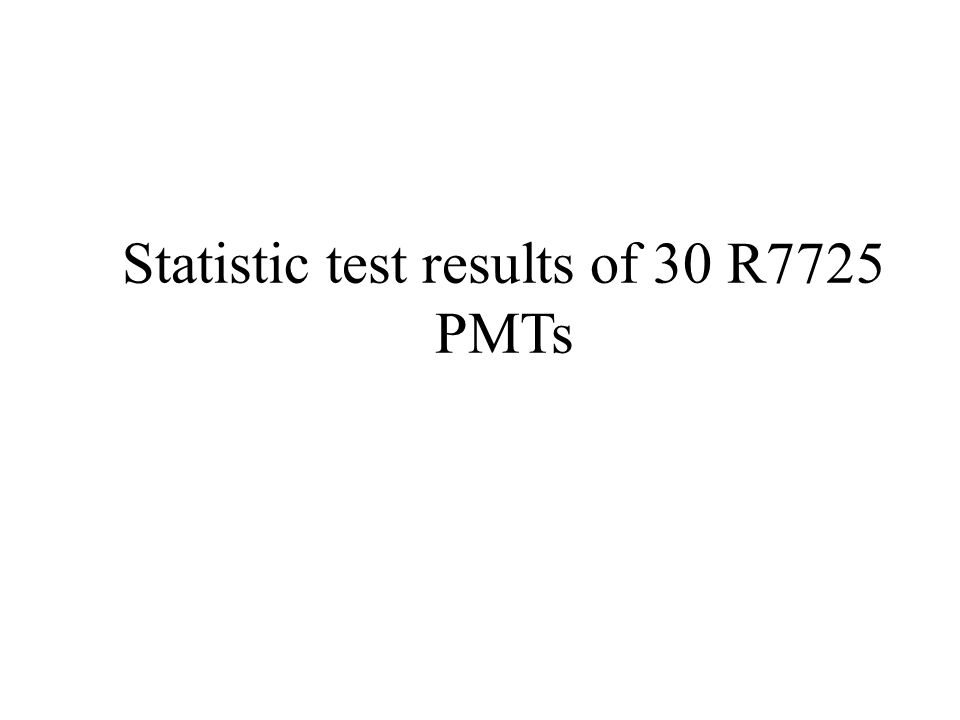 Statistic test results of 30 R7725 PMTs