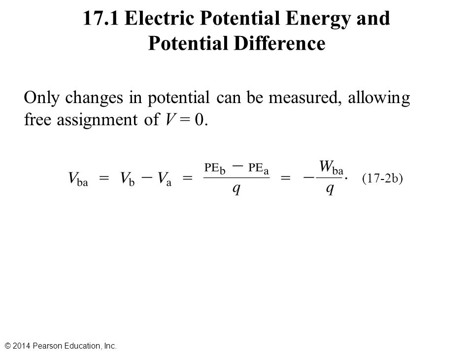 17.6 Potential Due to Electric Dipole; Dipole Moment Approximation for potential far from dipole: © 2014 Pearson Education, Inc.