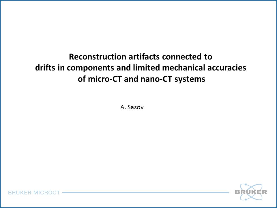Reconstruction artifacts connected to drifts in components and limited mechanical accuracies of micro-CT and nano-CT systems A.