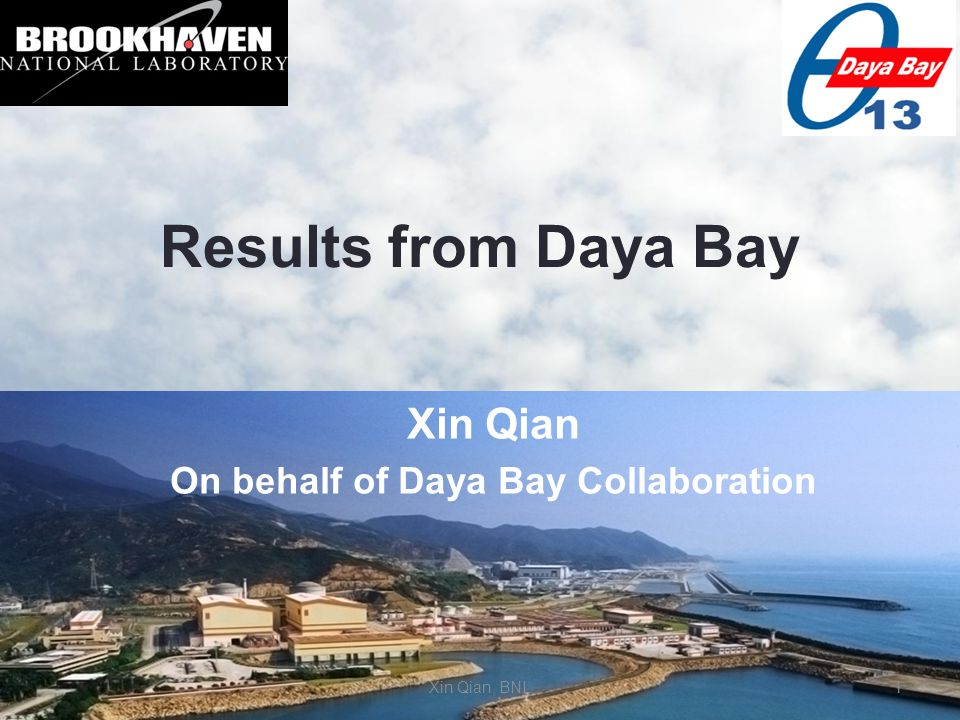 Results from Daya Bay Xin Qian On behalf of Daya Bay Collaboration Xin Qian, BNL1