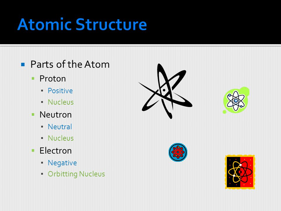  Current Model of the Atom: Probability cloud where electrons found Nucleus