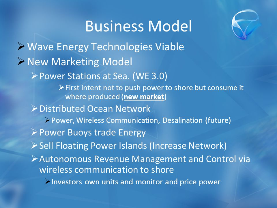  Wave Energy Technologies Viable  New Marketing Model  Power Stations at Sea.