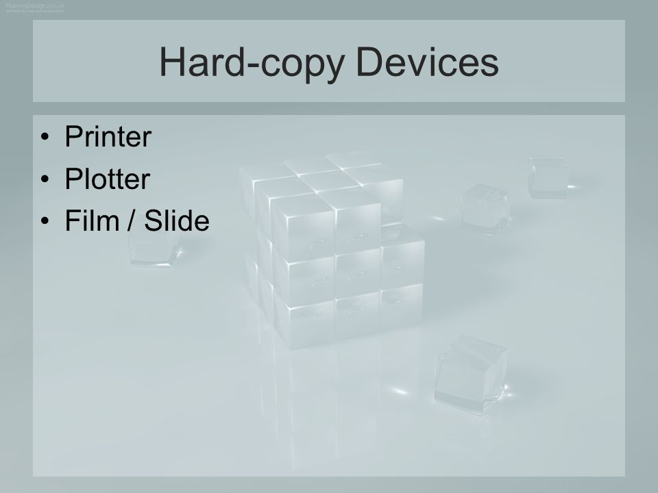 Hard-copy Devices Printer Plotter Film / Slide