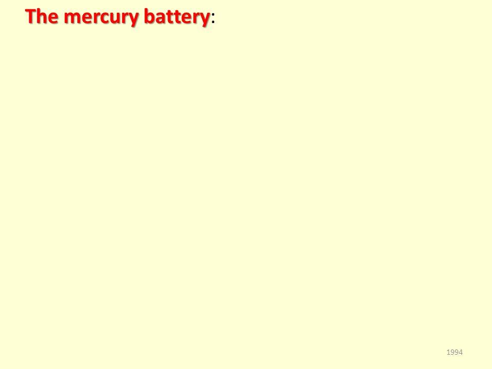 The mercury battery The mercury battery: 1994
