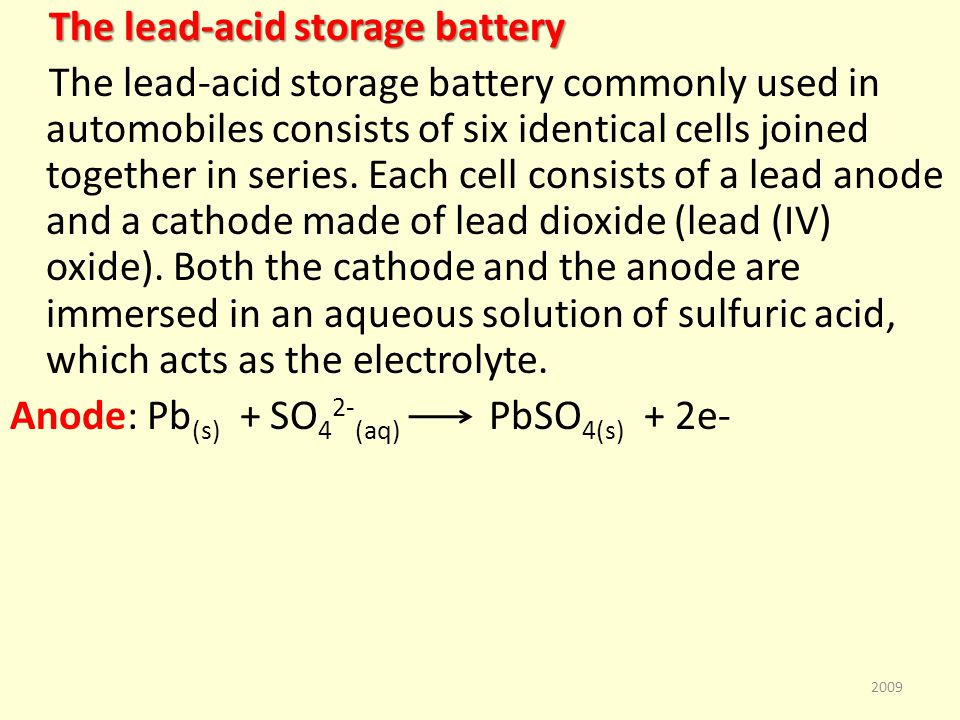 The lead-acid storage battery The lead-acid storage battery commonly used in automobiles consists of six identical cells joined together in series.