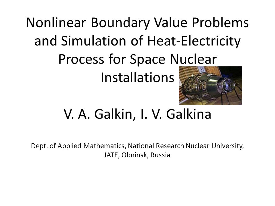 Nonlinear Boundary Value Problems and Simulation of Heat-Electricity Process for Space Nuclear Installations V.