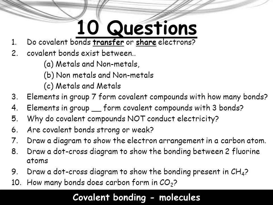 Covalent bonding - Giant Diamond (carbon only) All the atoms in these structures are linked to other atoms by strong covalent bonds and so they have very high melting points.