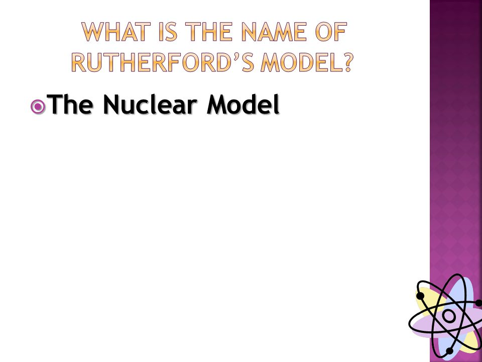  The Nuclear Model