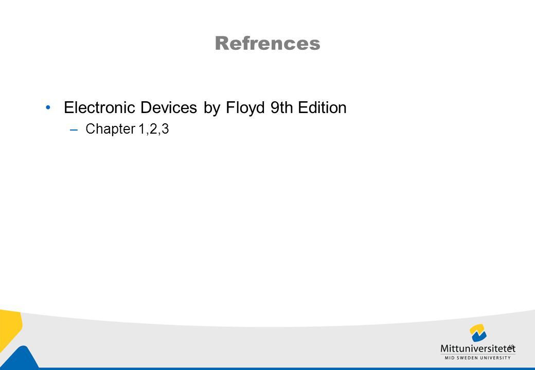 Refrences Electronic Devices by Floyd 9th Edition –Chapter 1,2,3 46