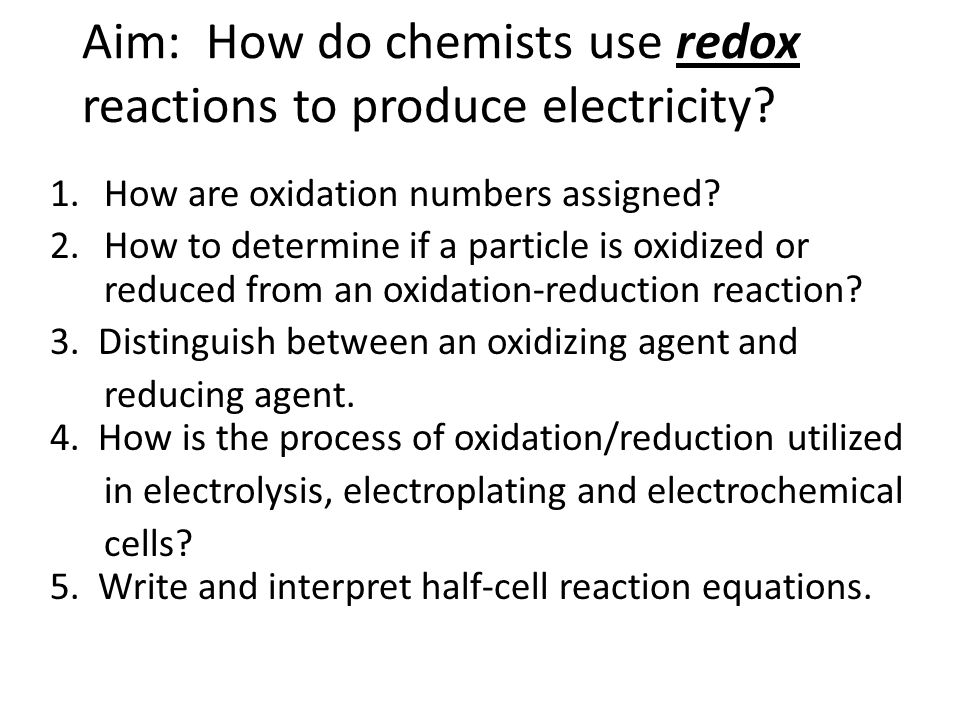 Aim: How do chemists use redox reactions to produce electricity.