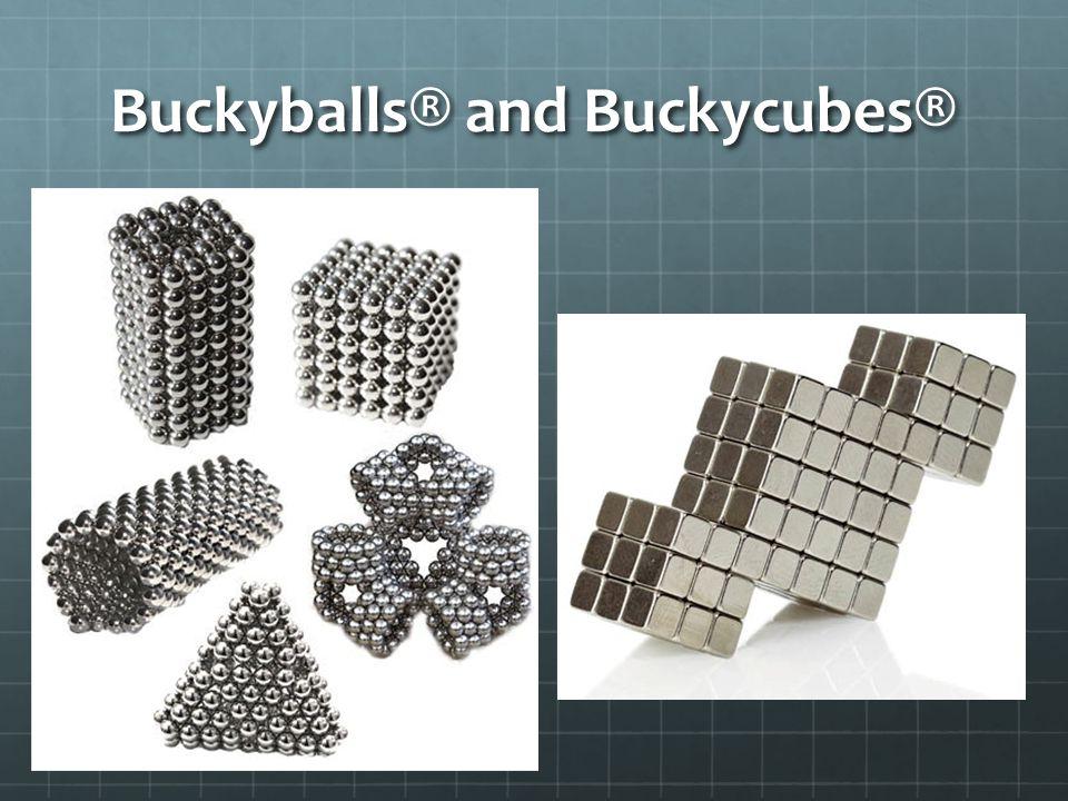 Buckyballs® and Buckycubes®