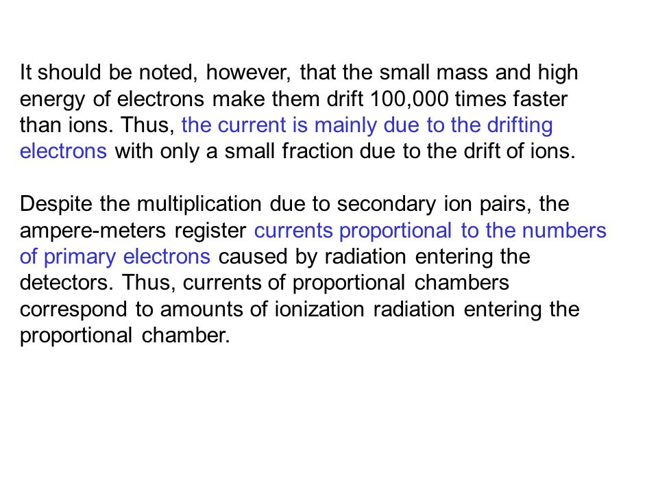 It should be noted, however, that the small mass and high energy of electrons make them drift 100,000 times faster than ions.