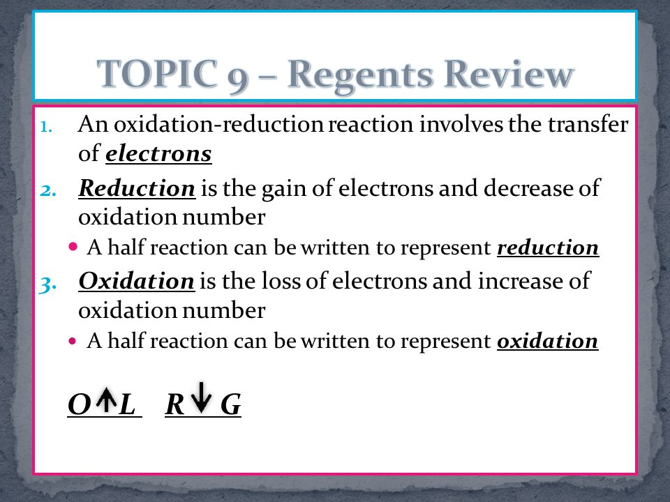 1. An oxidation-reduction reaction involves the transfer of electrons 2.