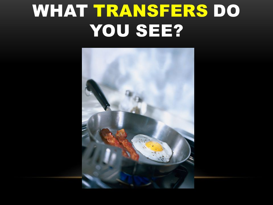 WHAT TRANSFERS DO YOU SEE