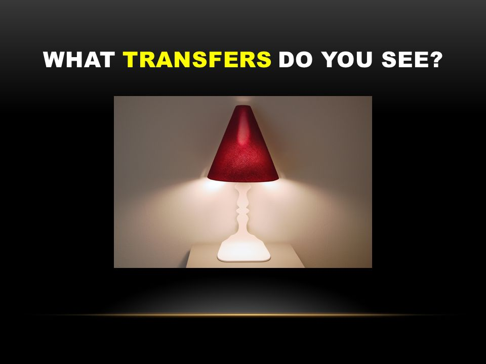 WHAT TRANSFERS DO YOU SEE?