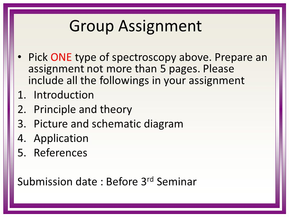 Group Assignment Pick ONE type of spectroscopy above.