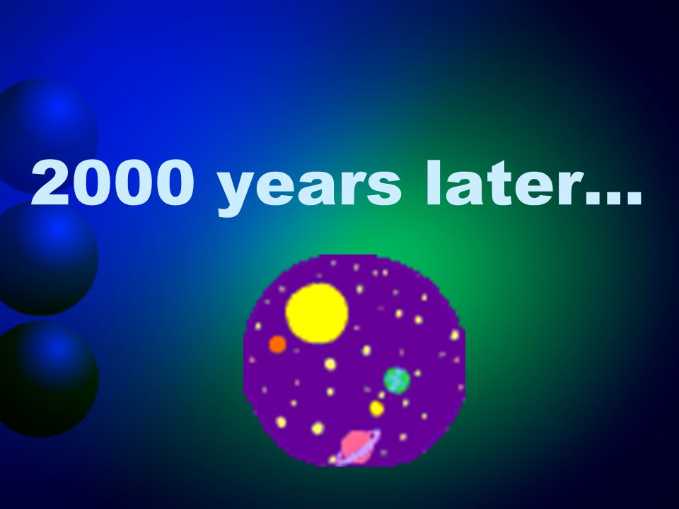 2000 years later…