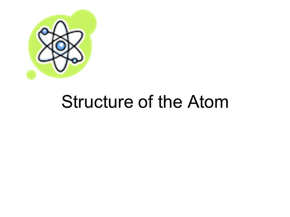 What you already know about the atom Nucleus contains protons (+) and neutrons (neutral) Electrons (-) orbit the nucleus in shells 1 st shell: 2 e - 2 nd shell: 8e -