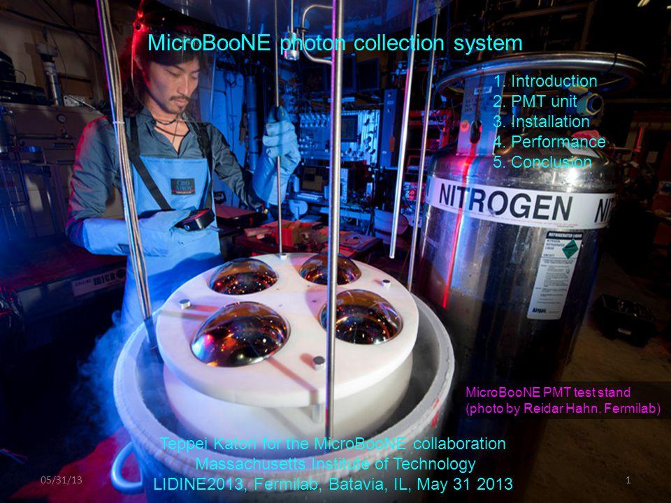 1.Introduction 2. MicroBooNE PMT unit 3. Installation 4.