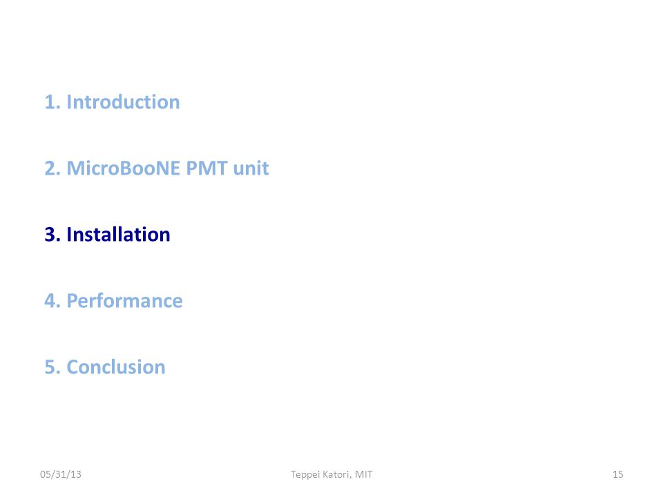 1. Introduction 2. MicroBooNE PMT unit 3. Installation 4.