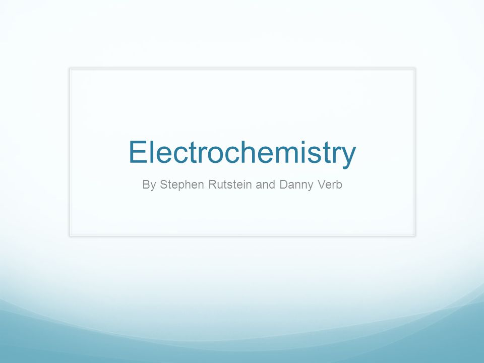 Electrochemistry By Stephen Rutstein and Danny Verb