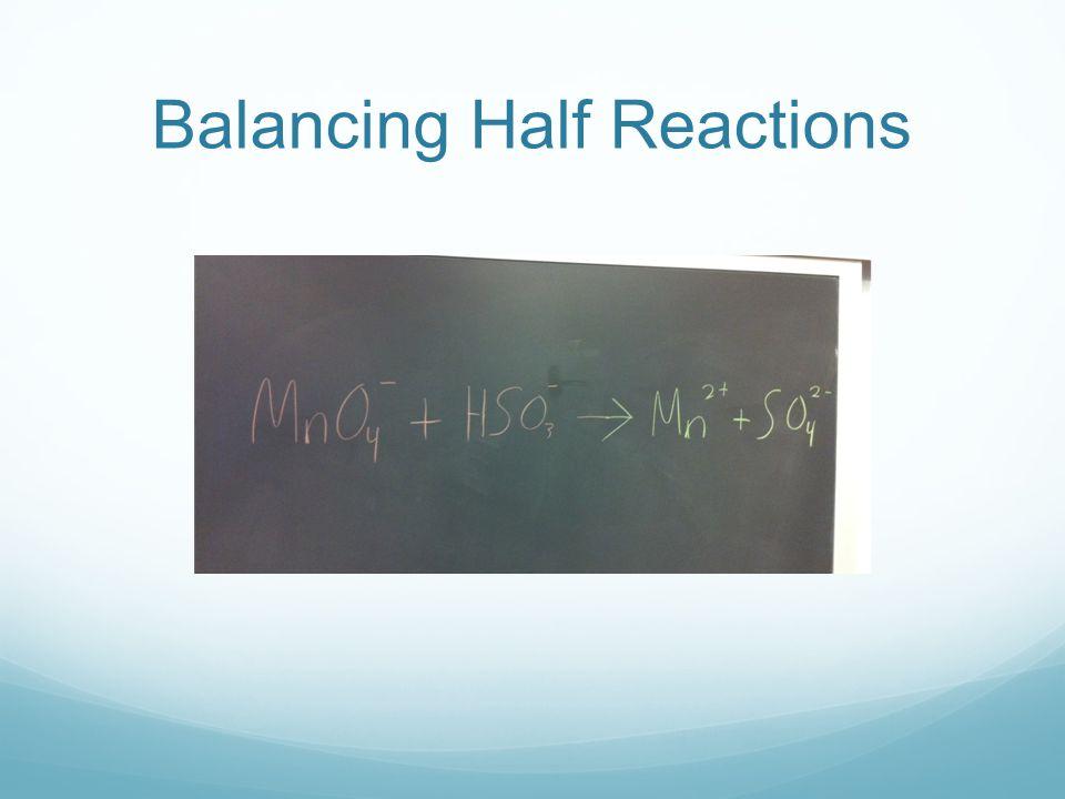 Balancing Half Reactions