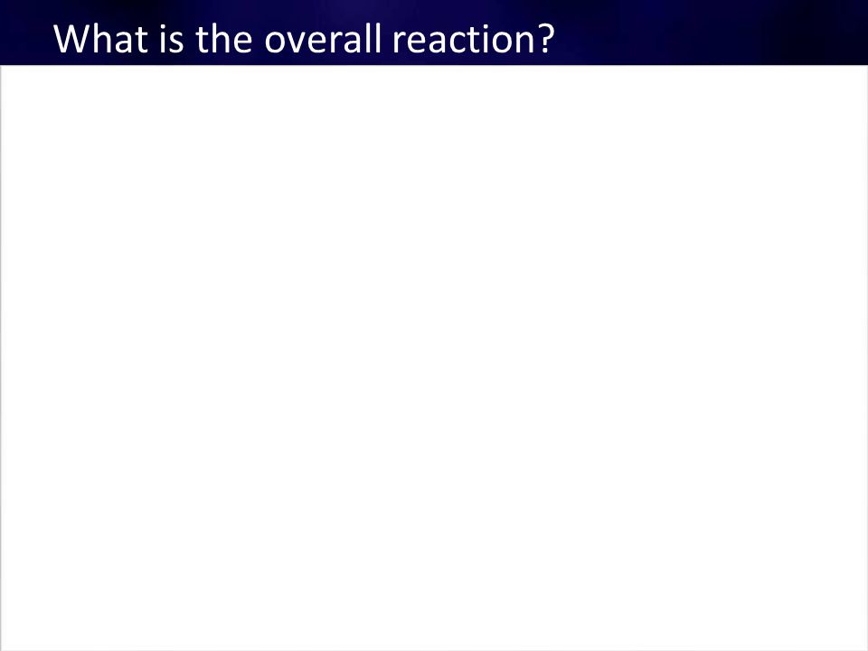 What is the overall reaction