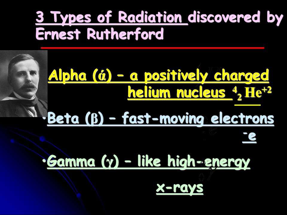 Ernest Rutherford (1871-1937) The Nobel Prize in Chemistry 1908 Studied under J. J. Thomson