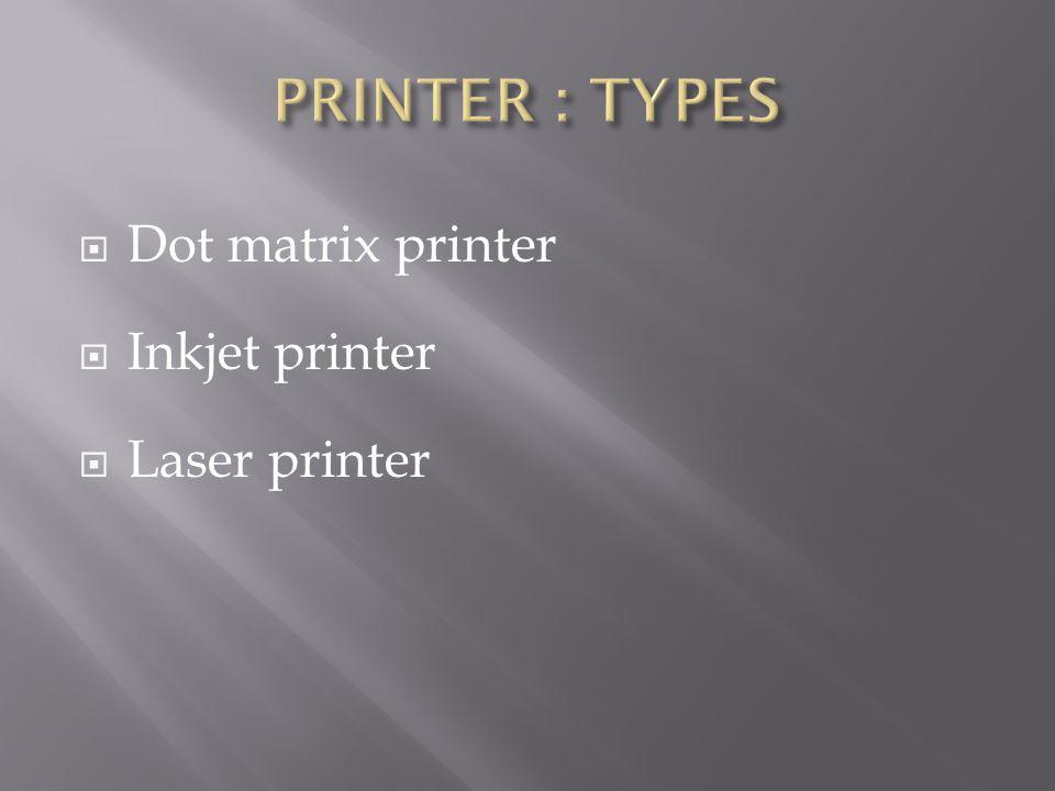  Dot matrix printer  Inkjet printer  Laser printer
