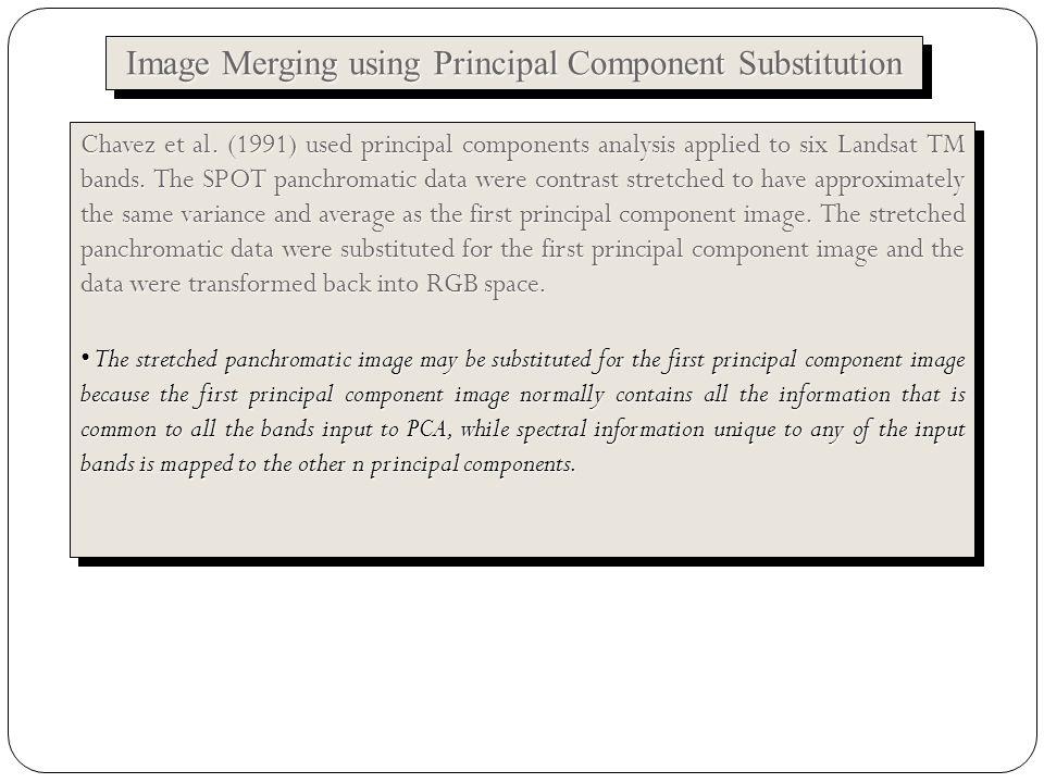Image Merging using Principal Component Substitution Chavez et al.