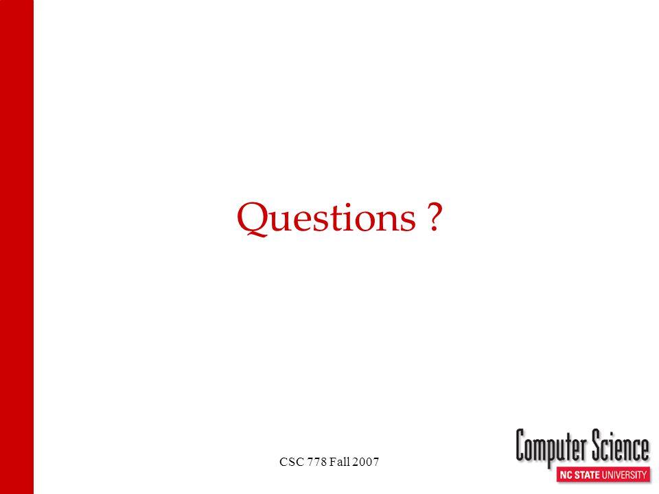 CSC 778 Fall 2007 Questions ?
