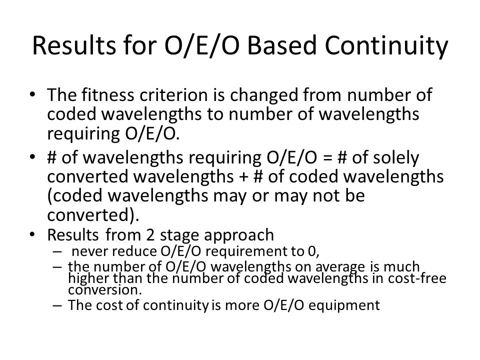 Results for O/E/O Based Continuity The fitness criterion is changed from number of coded wavelengths to number of wavelengths requiring O/E/O.