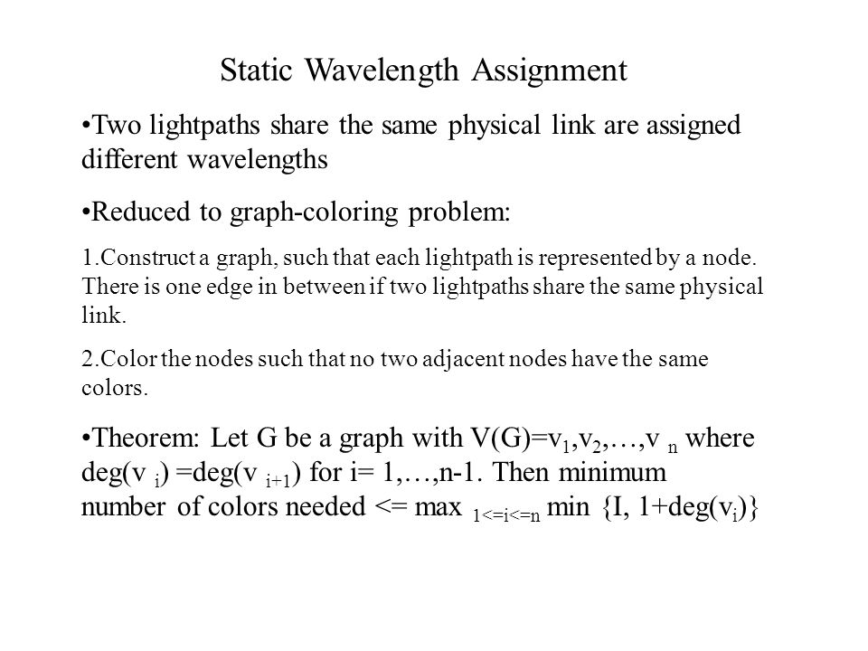 Random Wavelength Assignment Randomly chosen available wavelength Uniform probablity No global information needed