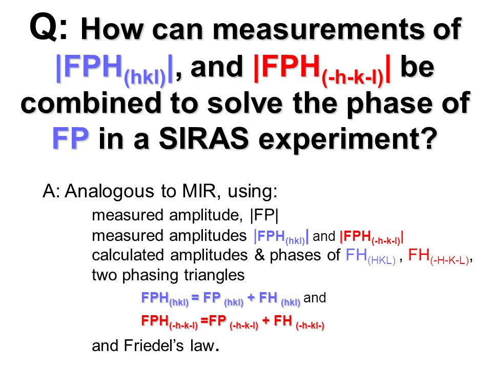 How can measurements of |FPH (hkl) |, and |FPH (-h-k-l) | be combined to solve the phase of FP in a SIRAS experiment.