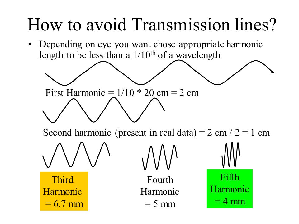How to avoid Transmission lines? Depending on eye you want chose appropriate harmonic length to be less than a 1/10 th of a wavelength First Harmonic