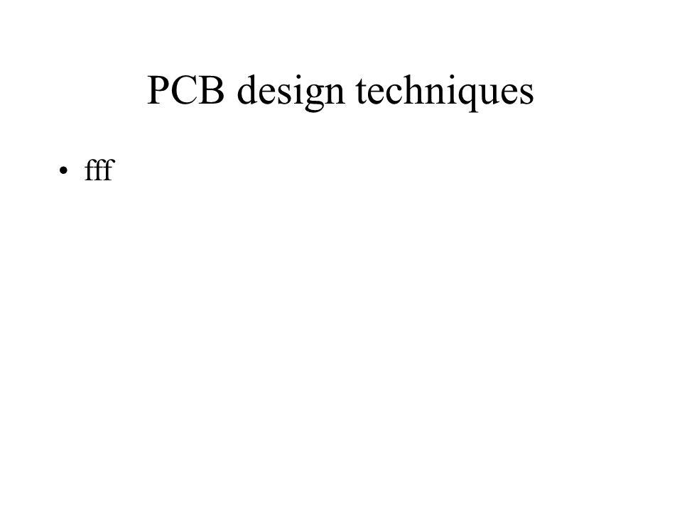 PCB design techniques fff