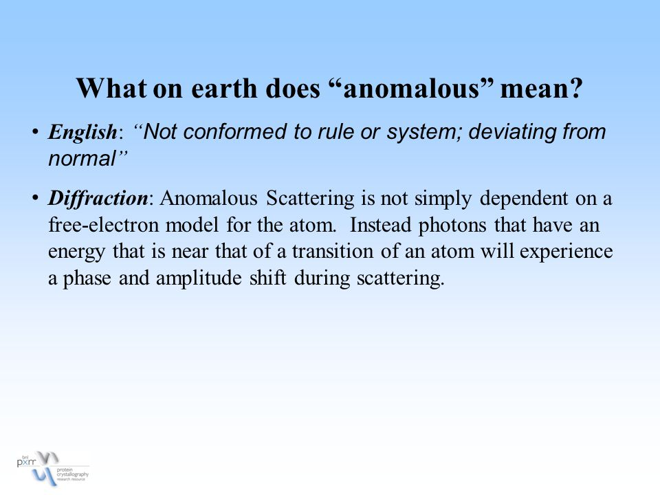 What on earth does anomalous mean.