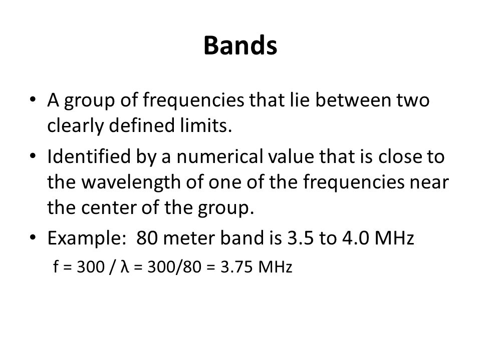 Bands A group of frequencies that lie between two clearly defined limits.
