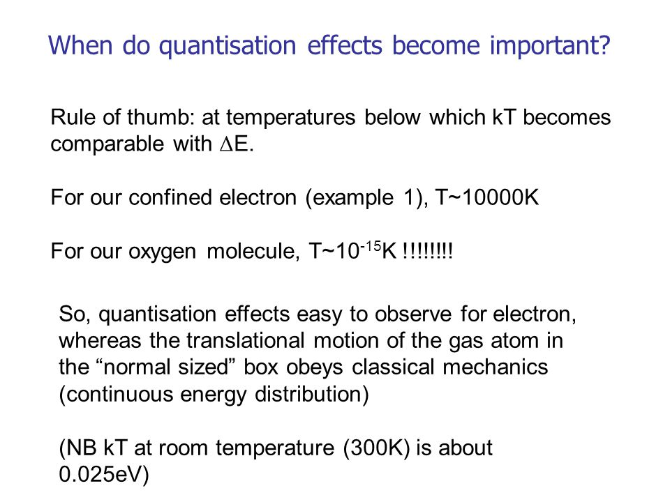 When do quantisation effects become important.