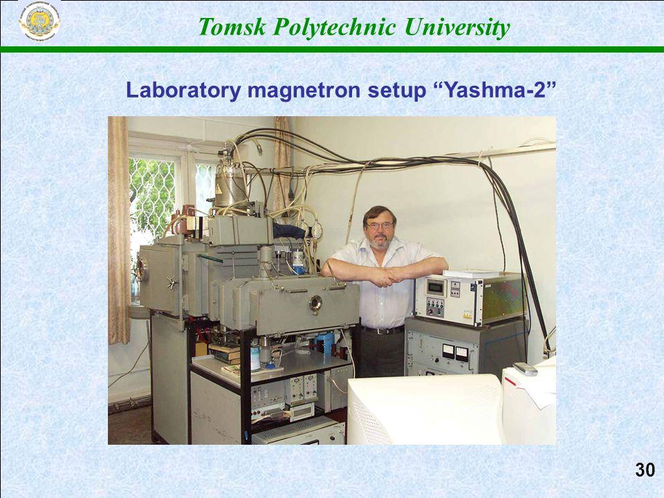 Tomsk Polytechnic University Laboratory magnetron setup Yashma-2 3030