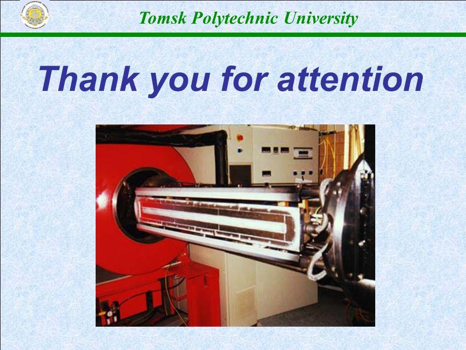 Томский политехнический университет Tomsk Polytechnic University Thank you for attention