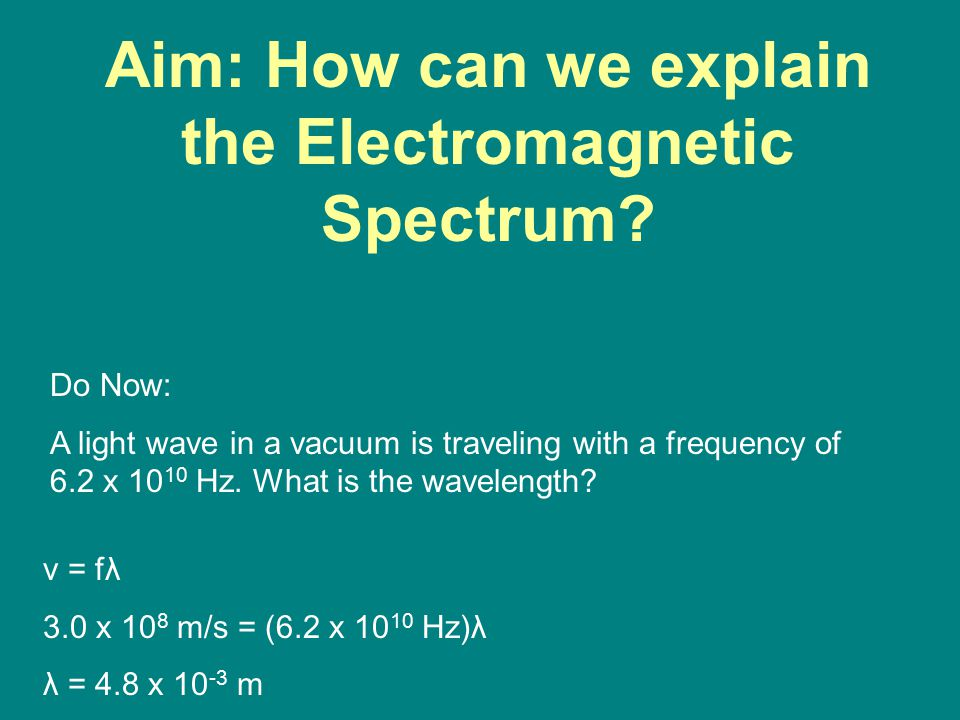 The Electromagnetic Spectrum The speed of all waves of the EM spectrum in a vacuum is the speed of light (c).