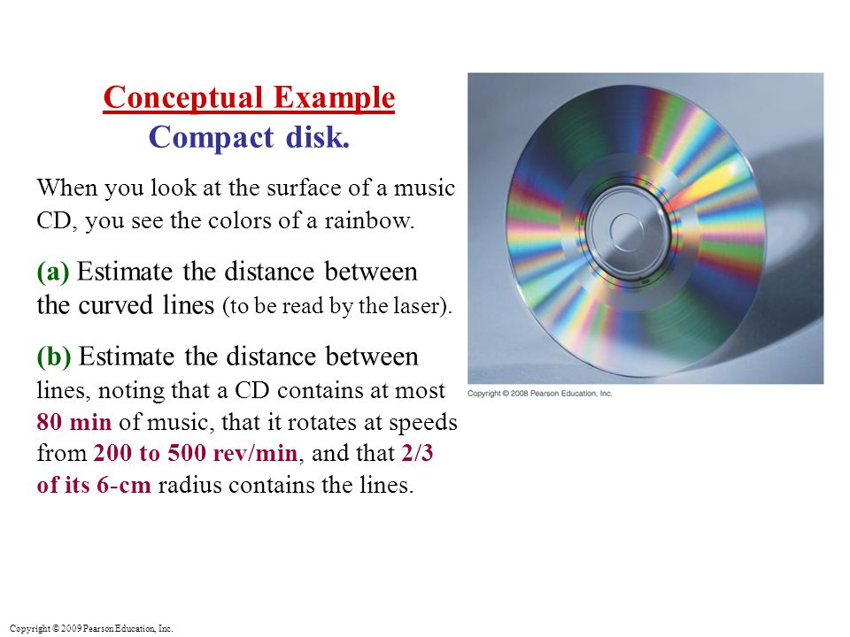 Copyright © 2009 Pearson Education, Inc. Conceptual Example Compact disk.
