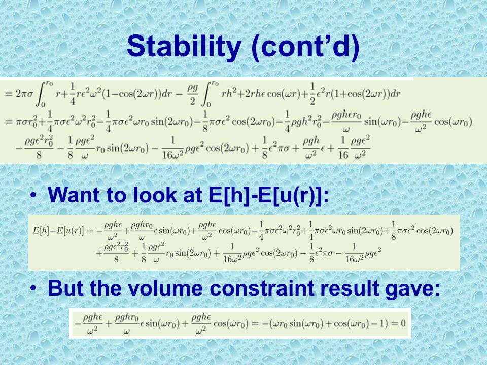 Stability (cont'd) Want to look at E[h]-E[u(r)]: But the volume constraint result gave:
