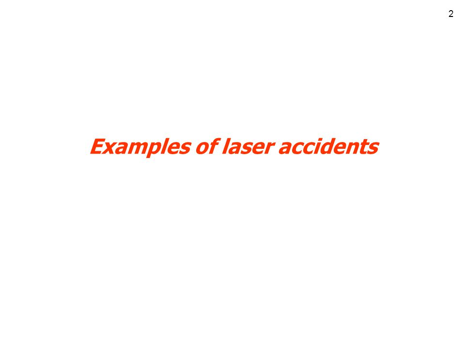 2 Examples of laser accidents