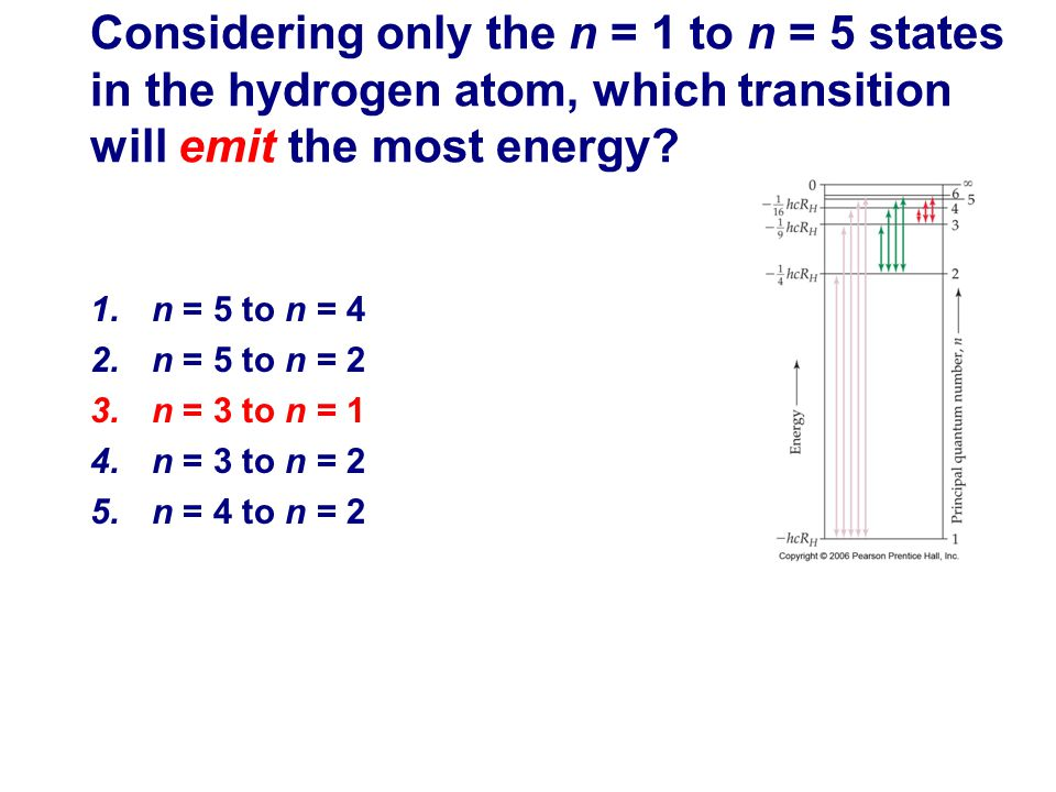 1.n = 5 to n = 4 2.n = 5 to n = 2 3.n = 3 to n = 1 4.n = 3 to n = 2 5.n = 4 to n = 2 Considering only the n = 1 to n = 5 states in the hydrogen atom,