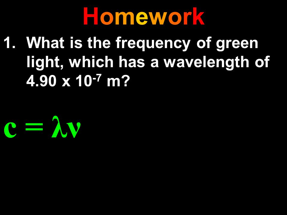 HomeworkHomework c = λν
